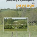 Livret Observatoires photographiques du Paysage en Poitou-Charentes © CEN-PC